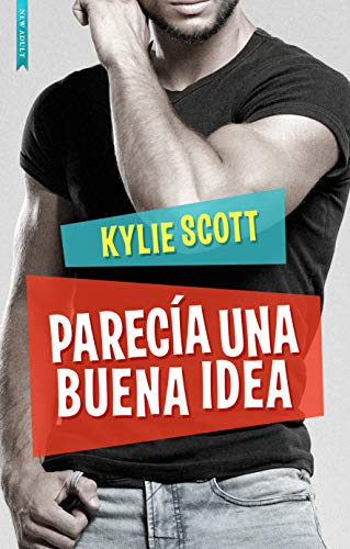 PARECÍA UNA BUENA IDEA: ¡de la autora de Stage Dive! (Spanish Edition) de [Scott, Kylie]