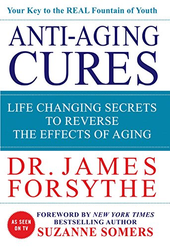Download Anti-Aging Cures: Life Changing Secrets to Reverse the Effects of Aging PDF