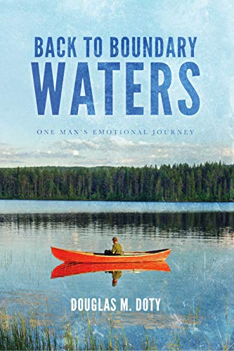 Mens Water Journey (Back to Boundary Waters: One Man's Emotional Journey)