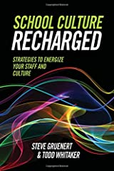 School Culture Recharged: Strategies to Energize Your Staff and Culture Paperback