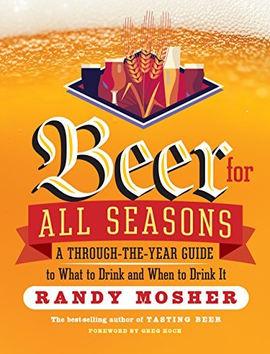 Beer for All Seasons: A Through-the-Year Guide to What to Drink and When to Drink It (Belgian Beer Guide)