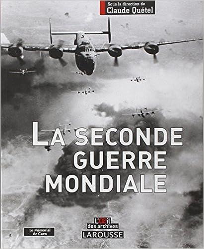 Télécharger en ligne Larousse de la Seconde Guerre mondiale pdf ebook
