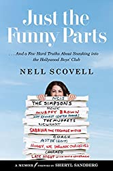 Just The Funny Parts: ...& A Few Hard Truths About Sneaking Into The Hollywood Boy's Club
