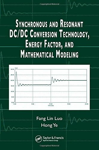 Synchronous and Resonant DC/DC Conversion Technology, Energy Factor, and Mathematical Modeling