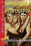 Anna Rides the Desperados, Christine Michaels, 1606018299