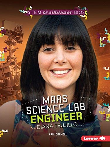 Mars Science Lab Engineer Diana Trujillo (Stem Trailblazer Bios)