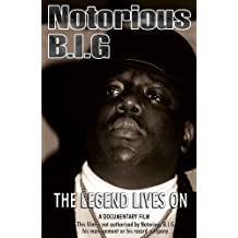 The Notorious B.I.G.: The Legend Lives On