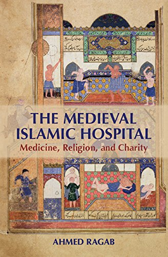 The Medieval Islamic Hospital: Medicine, Religion, and Charity Pdf