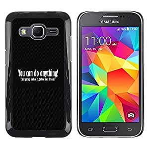 Be Good Phone Accessory // Dura Cáscara cubierta Protectora Caso Carcasa Funda de Protección para Samsung Galaxy Core Prime SM-G360 // Do Anything Quote Motivational Belief