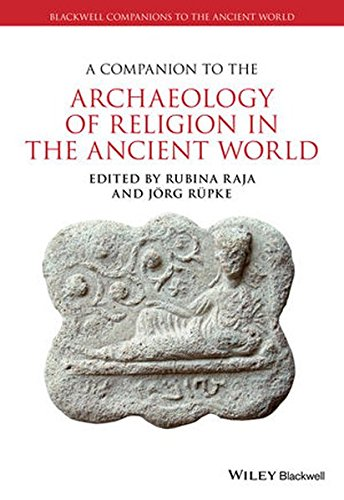 A Companion To The Archaeology Of Religion In The Ancient World (Blackwell Companions To The Ancient World)