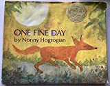 One Fine DayONE FINE DAY by Hogrogian, Nonny (Author) on Aug-01-1971 Hardcover