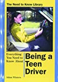 Everything You Need to Know about Being a Teen Driver, Adam Winters, 0823932877
