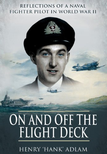 On and Off the Flight Deck: Reflections of a Naval Fighter Pilot in World War II pdf