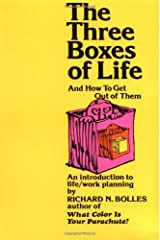 The Three Boxes of Life and How to Get Out of Them: An Introduction to Life/Work Planning Paperback