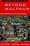 img - for Beyond Malthus: Nineteen Dimensions of the Population Challenge (The Worldwatch Environmental Alert Series) by Lester R. Brown (1999-04-17) book / textbook / text book