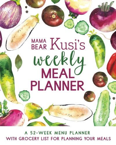 Mama Bear Kusi's Weekly Meal Planner: A 52-Week Menu Planner with Grocery List for Planning Your Meals (Mama Bear Kusi's Cooking Series) (Volume 1) by Ashley Kusi, Marcus Kusi