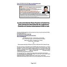 La sécurité internet Dany Patarini à Fortinet Inc. (Une entreprise internationale de l'intérieure) Contrôle de Gestion International 2009 to now (French Edition)