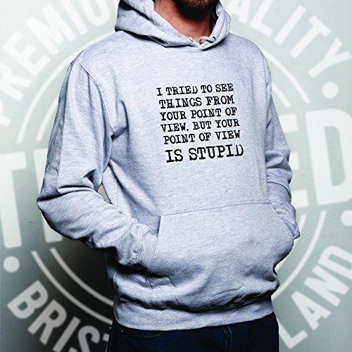 Ho provato, ma il tuo punto di vista è stupido fresco Slogan divertente Unisex Con Cappuccio