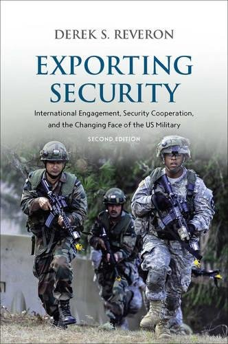 Exporting Security: International Engagement, Security Cooperation, and the Changing Face of the US Military