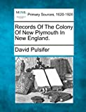 Records of the Colony of New Plymouth in New England, David Pulsifer, 1277103534
