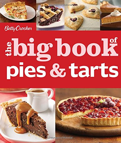 Betty Crocker's The Big Book of Pies and Tarts (Betty Crocker Big Book) by Betty Crocker