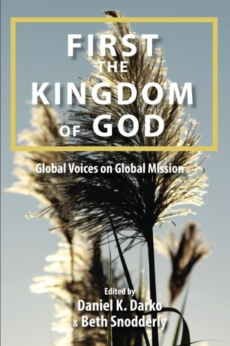 First the Kingdom of God: Global Voices on Global Mission