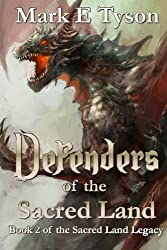 Defenders of the Sacred Land: Book 2 of the Sacred Land Legacy: Volume 2