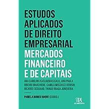Estudos aplicados do direto empresarial: Mercados financeiro e de capitais