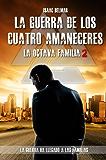 La guerra de los Cuatro Amaneceres. La Octava Familia 2