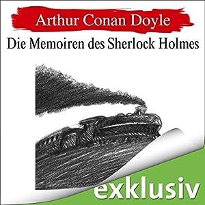 Die Memoiren des Sherlock Holmes (Sherlock Holmes 6) Hörbuch