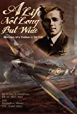 A Life Not Long but Wide, Arthur G. Donahue and Kenneth L. Weber, 098191361X