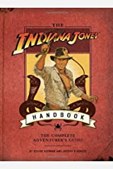 The Indiana Jones Handbook: The Complete Adventurer's Guide Hardcover