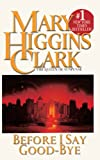 Before I Say Good-Bye, Mary Higgins Clark, 0613334604