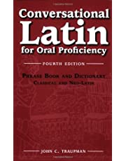 Conversational Latin: For Oral Proficiency: Phrase Book and Dictionary; Classical and Neo-latin