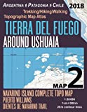 Tierra Del Fuego Around Ushuaia Map 2 Navarino Island Complete Topo Map Puerto Williams Argentina Patagonia Chile Trekking/Hiking/Walking Topographic ... Hiking Maps for Patagonia Chile Argentina)