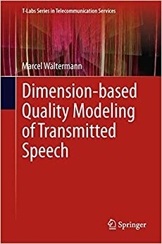 Dimension-based Quality Modeling of Transmitted Speech (T-Labs Series in Telecommunication Services)
