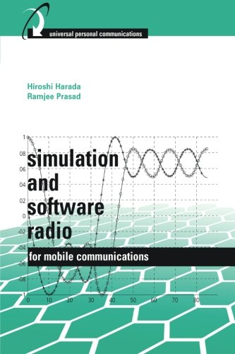 Simulation and Software Radio for Mobile Communications (Artech House Universal Personal Communications)