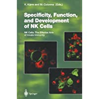 Specificity, Function, and Development of NK Cells: NK Cells: The Effector Arm of Innate Immunity (Current Topics in Microbiology and Immunology)