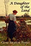 A Daughter of the Land, Gene Stratton-Porter, 1934169471