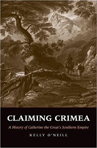 Claiming Crimea A History Of Catherine The Great S Southern Empire