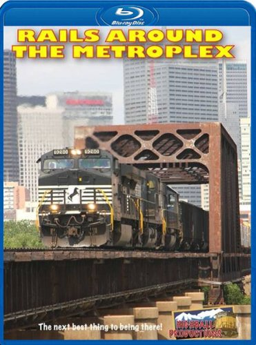 Rails through the Metroplex, Railroading in Dallas and Fort Worth [Blu-ray] - Worth Fort Railroad