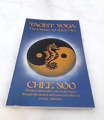 Taoist Yoga: The Chinese Art of K'Ai Men (PBK)