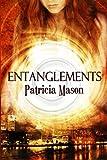 Entanglements, P. Mason, 1466426691