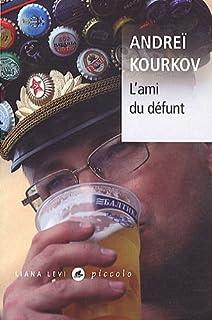 L'ami du défunt, Kurkov, Andrej Jurevic