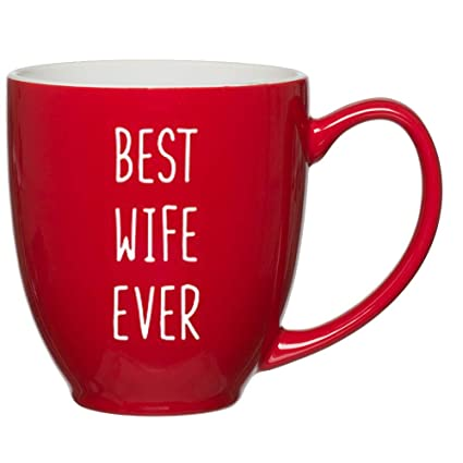 best wife ever customized red bistro mug with quotes for moms birthday coffee mugs for