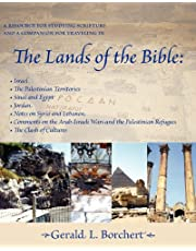 The Lands of the Bible: Israel, the Palestinian Territories, Sinai & Egypt, Jordan, Notes on Syria and Lebanon, Comments on the Arab-Israeli Wars & the Palestinian Refugees, the Clash of Cultures