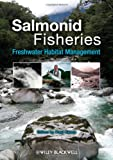 Salmonid Fisheries 9781405183963
