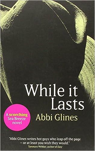 092b4897c While it Lasts (Sea Breeze 3): Amazon.co.uk: Abbi Glines: 9781471117541:  Books
