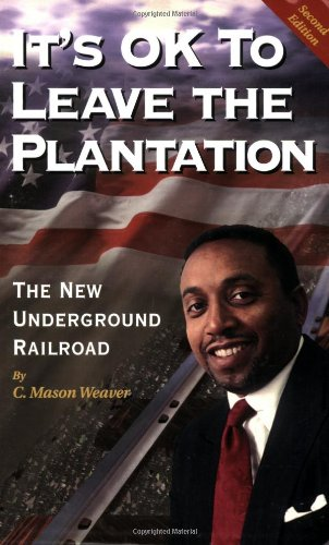 It's OK to Leave the Plantation : The New Underground Railroad