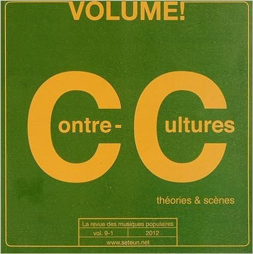 En ligne téléchargement gratuit Contre-Cultures n°1 - Volume ! La revue des musiques populaires n° 9-1, 2012 pdf epub